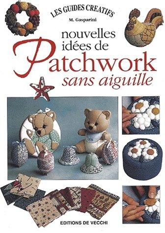 Nouvelles idées de patchwork sans aiguille par M Gasparini