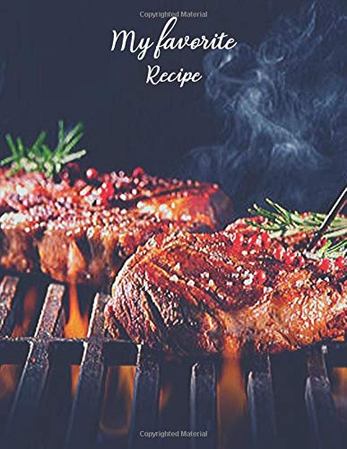 My Favorite Recipe: Recipe Journal, Notebook organizer to write your own recipes,The Personalized Recipe Journal Notebook Blog Recipes & Cook Book.