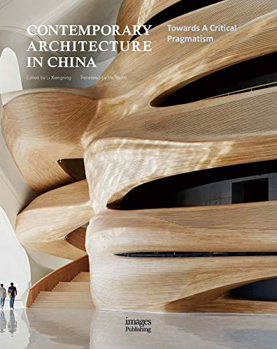 Contemporary Architecture in China: Towards A Critical Pragmatism por Li Xiangning