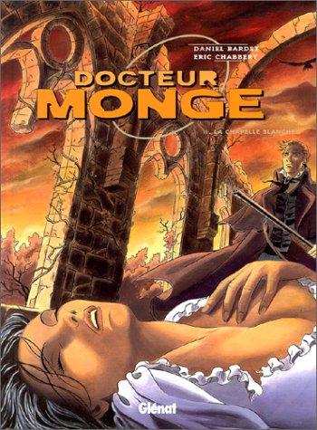 Docteur Monge, tome 2 : La chapelle blanche