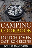 Camping Cookbook Dutch Oven Recipes (Camping Cooking 2)