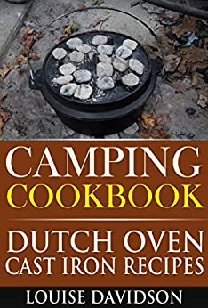 Camping Cookbook Dutch Oven Recipes (Camping Cooking 2) (English Edition) par [Davidson, Louise]