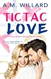 Tic Tac Love by A.M. Willard