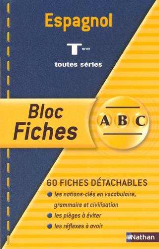 Blocs fiches ABC BAC : Espagnol, terminales L, ES, S