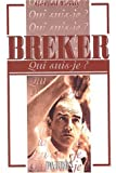 Qui suis-je? Breker