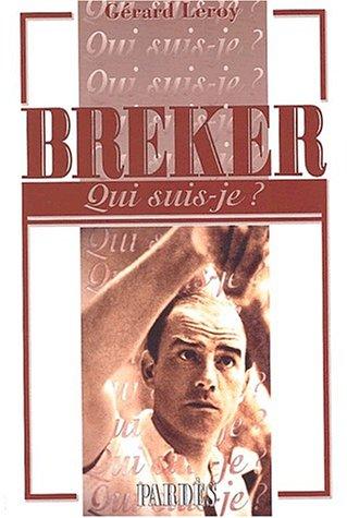 Qui suis-je? Breker par Gérard Leroy