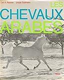 Carl R. Raswan. Ursula Guttmann. Les Chevaux arabes : Earabische Pferdee. Traduit de l'allemand par Raymond Albeck