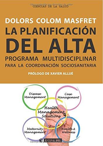 Planificación del alta. Programa multidisciplinar para la coordinación sociosani (Manuales)