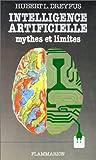 INTELLIGENCE ARTIFICIELLE. Mythes et limites