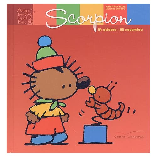 Astro Petit Lapin blanc : Scorpion : 24 octobre - 22 novembre