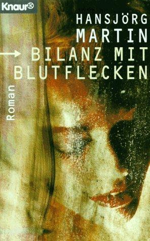 Bilanz mit Blutflecken (Knaur Taschenbücher. Romane, Erzählungen)