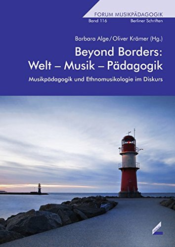 beyond-borders-welt-musik-pdagogik-musikpdagogik-und-ethnomusikologie-im-diskurs-forum-musikpdagogik