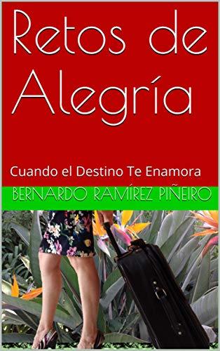 Retos de Alegría: Cuando el Destino Te Enamora eBook: Bernardo ...