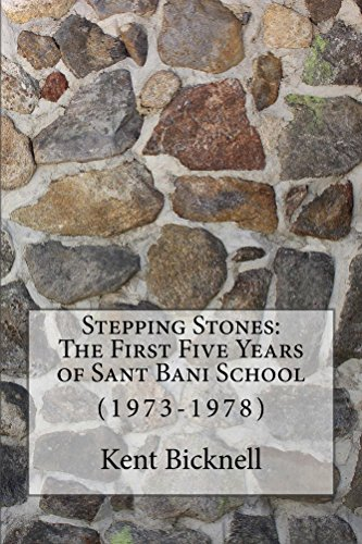 Stepping Stones: The First Five Years of Sant Bani School: (1973-1978) (English Edition)