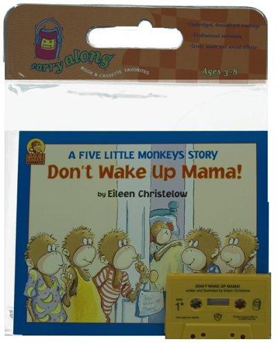 Don't Wake Up Mama! Book & Cassette (A Five Little Monkeys Story)