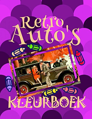 Kleurboek Retro Auto's ✎: Coloring Book Cars is for boys and girls aged from 2 to 8 years old ✌ (Kleurboek Retro Auto's - A SERIES OF COLORING BOOKS, Band 7) (Spielzeug 8 Yr Girl Old)
