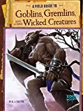 A Field Guide to Goblins, Gremlins, and Other Wicked Creatures (Fantasy Field Guides) (English Edition)