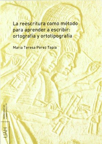 La reescritura como método para aprender a escribir : ortografía y ortotipografía