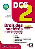 DCG 2 - Droit des sociétés et des groupements d'affaires - Manuel et applications...