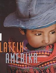 Lateinamerika: Farben eines Kontinents
