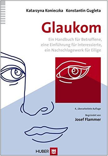 Glaukom: Ein Handbuch für Betroffene, eine Einführung für Interessierte, ein Nachschlagewerk für Eilige