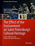 The Effect of the Environment on Saint Petersburg's Cultural Heritage: Results of Monitoring the Historical Necropolis Monuments (Geoheritage, Geoparks and Geotourism)