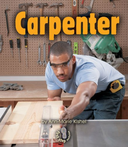 Carpenter (First Step Nonfiction Work People Do)