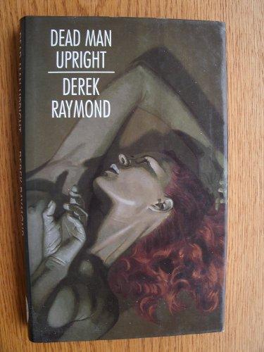 Dead Man Upright por Derek Raymond