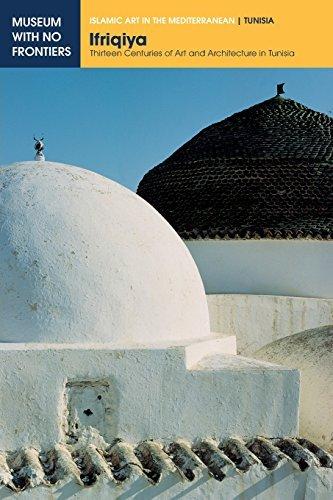 Ifriqiya. Thirteen Centuries of Art and Architecture in Tunisia by Jamila Binous (2014-09-30)