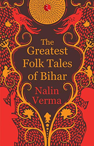 Greatest Folk Tales of Bihar
