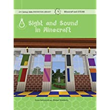 Sight and Sound in Minecraft: Art (21st Century Skills Innovation Library: Minecraft and STEAM) (English Edition)