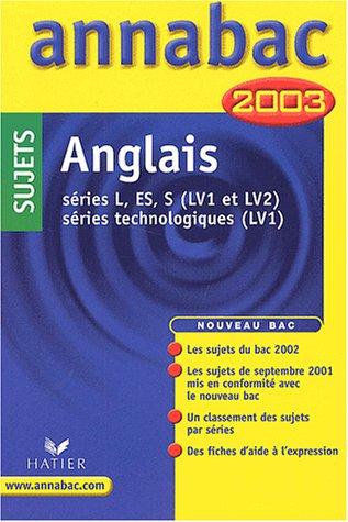Anglais : Séries L - ES - S (LV1 et LV2) - Séries technologiques (LV1), sujets 2003 par Didier Hourquin