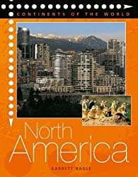 Continents Of The World: North America by Garrett Nagle (2005-09-01)