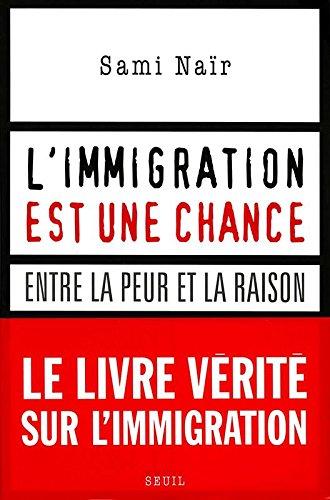 L'immigration est une chance. Entre ...