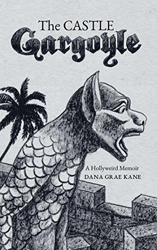 The Castle Gargoyle: A Hollyweird Memoir (English Edition) - Gargoyle Castle