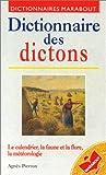 DICTIONNAIRE DES DICTONS. Saints du calendrier, faune et flore, éléments et météores dans les dictons météorologiques