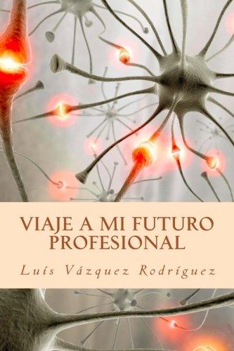 Viaje a mi futuro profesional: La psicología del desarrollo profesional