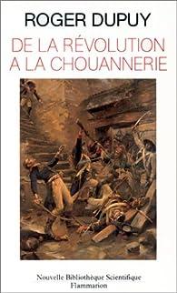 De la Révolution à la chouannerie : Paysans en Bretagne, 1788-1794 par Roger Dupuy
