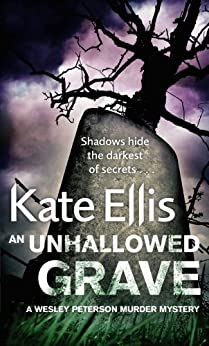 An Unhallowed Grave: Number 3 in series (Wesley Peterson) by [Ellis, Kate]