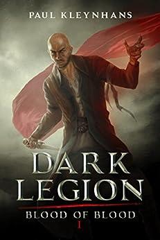 Dark Legion (Blood of Blood Book 1) by [Kleynhans, Paul]