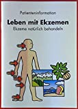 Patienteninformation. Leben mit Ekzemen. Ekzeme natürlich behandeln.