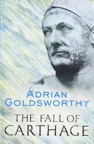 The Fall of Carthage: The Punic Wars 265-146BC (Cassell Military Paperbacks) by Goldsworthy, Adrian (2007) Paperback