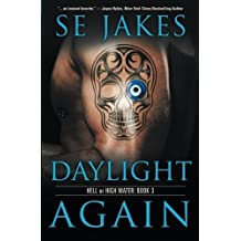 Daylight Again (Hell or High Water) (Volume 3) by SE Jakes (2014-05-02)