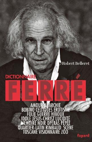 Livre en ligne téléchargement gratuit pdf Dictionnaire Ferré (Documents) by Robert Belleret in French PDF RTF DJVU