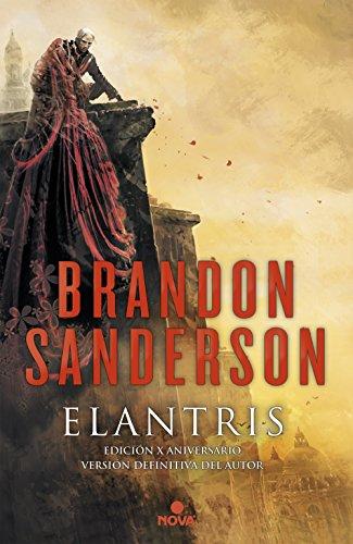 Elantris (edición décimo aniversario: versión definitiva del autor) (Nova) por Brandon Sanderson