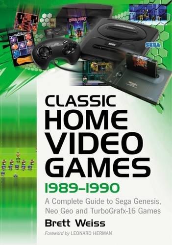 Preisvergleich Produktbild Classic Home Video Games,  1989-1990: A Complete Guide to Sega Genesis,  Neo Geo and Turbografx-16 Games