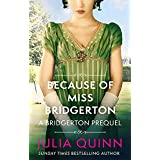 Because of Miss Bridgerton: A Bridgerton Prequel (The Rokesbys)