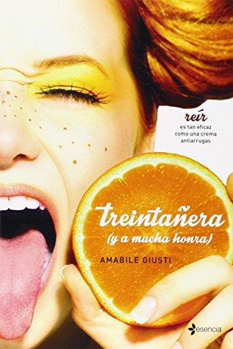 Portada del libro Treintañera (Y A Mucha Honra) (Novela Romántica) de Amabile Giusti (24 feb 2015) Tapa blanda