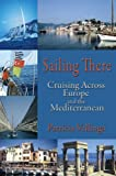 Image de Sailing There, Cruising Across Europe and the Mediterranean (English Edition)