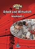 Stark in ... Arbeit und Wirtschaft - Ausgabe 2005: Arbeitsheft 2